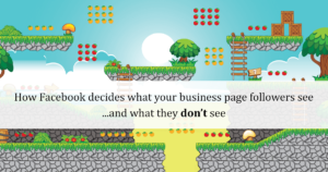 How facebook deicdes what your business page followers see, and what they don't see