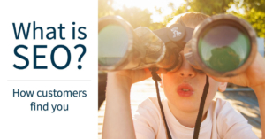 """A young boy looks through binoculars, making a curious expression. The text reads, """"What is SEO? How customers find you"""""""