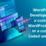 WordPress or custom site?